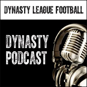 278 - Dynasty Ups, Downs: Week Eight
