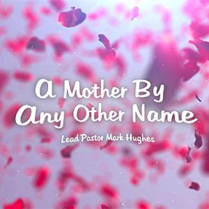 Part 1: A Mother By Any Other Name - A Mother By Any Other Name