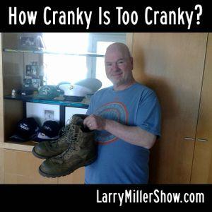How Cranky Is Too Cranky?