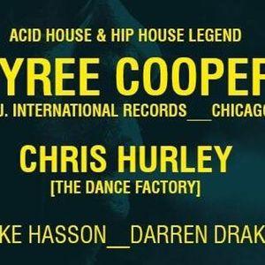 CHRIS HURLEY LIVE @ THE DANCE FACTORY Presents TYREE COOPER 30 9 17