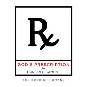 God's Prescription For Our Predicament - Part 10