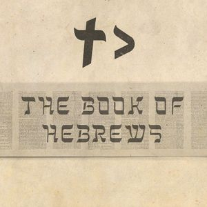 Hebrews: Holding Fast To The End