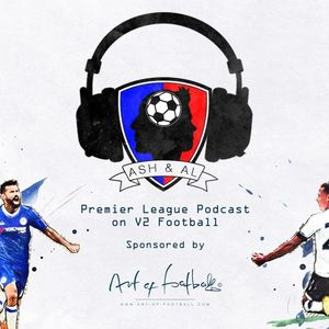 Ash & Al Premier League Podcast S4E7 (with Jeff Winter & Dean Gordon)