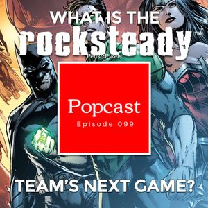 Rocksteady's next game, will we lose our minds? - Episode 099