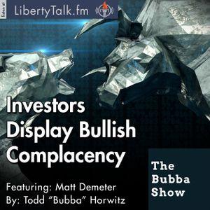 Investors Display Bullish Complacency