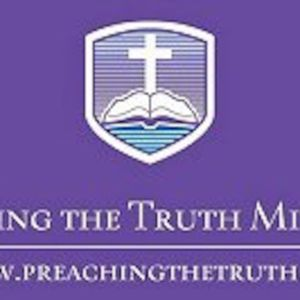 Preaching the Truth Broadcast - May 13, 2017