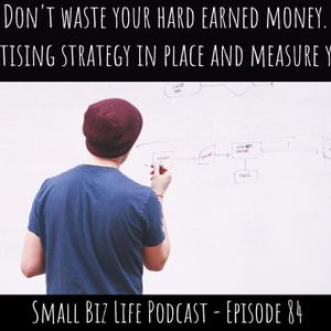 Episode 84 - Your small biz advertising guide