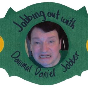 Jobbing Out with the Danimal Episode 11