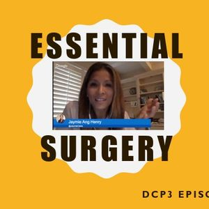 TWiGH/DCP3 Series: Essential Surgery