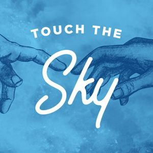 Touch The Sky: Part 2