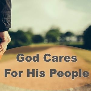 God Cares For His People - Pt. 1