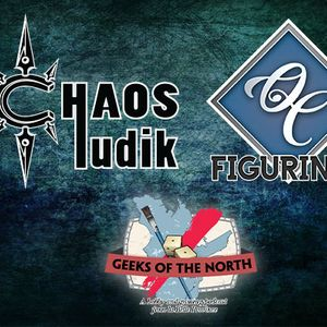 Geeks of the North Episode 39 - Chaosludik and Figurines Québec wrap-up