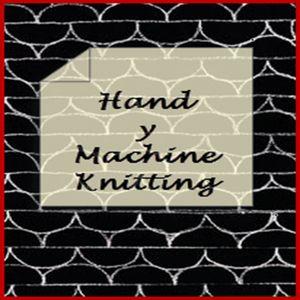 Hand y Machine Knitting - Episode 33