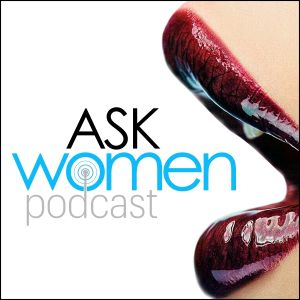 [Ep. 197] Female Expectations and What Women Want