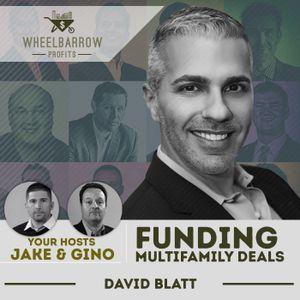 Secrets to Funding Real Estate Deals with David Blatt