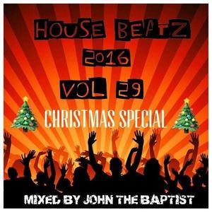 House Beatz 2016 Vol 29 Mixed By John The Baptist