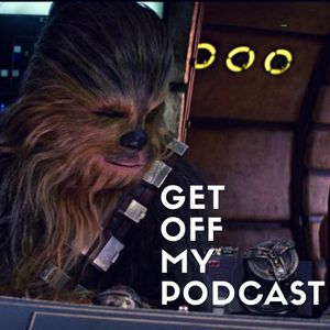 The Last Jedi - Review #1 - Get Off My Podcast