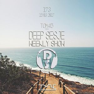 TOM45 pres. Deep Sesje Weekly Show 173