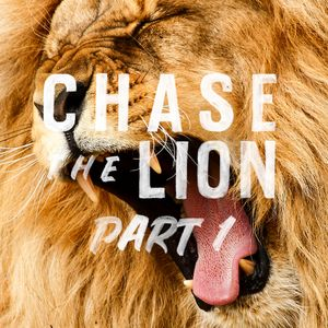 Chase The Lion / It Starts With The Heart / January 6 & 7