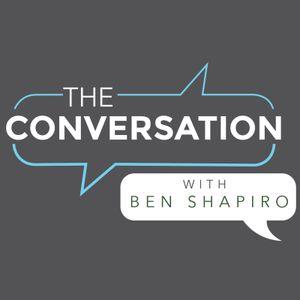 The Conversation: With Ben Shapiro