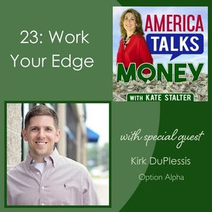 23: Work your edge with Kirk DuPlessis of Option Alpha