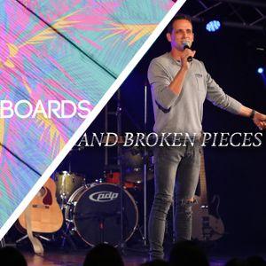 Boards and Broken Pieces