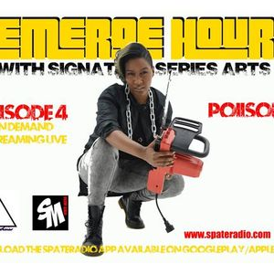 The Emerge Hour With Signature Series Arts Episode4 feature Poiison and more