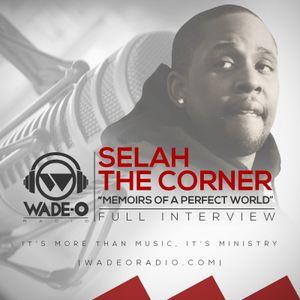 "Selah The Corner ""Memoirs of a Perfect World"" Full Interview"