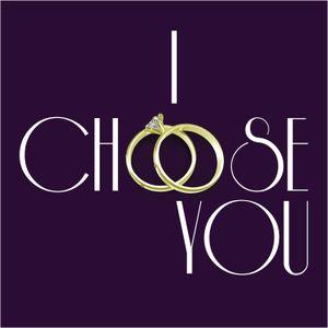 I Choose You - Biblical Grounds for Divorce - Chris Wall - 9-3-2017