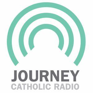 20170312 The Journey Catholic Radio Podcast Week 188