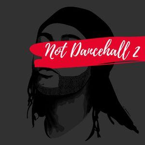 Not DanceHall 2 (2017 mix)