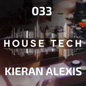 House & Techno 033 - Kieran Alexis