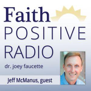 Faith Positive Radio: Jeff McManus