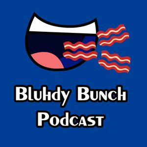 The Bluhdy Bunch Podcast #21 - FUCK THE DISK!!!