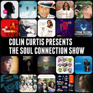 COLIN CURTIS PRESENTS  THE SOUL CONNECTION SHOW  NEW INDEPENDENTS SOUL & GOSPEL  3RD OCTOBER 2017