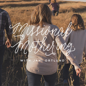 Missional Mothering, Day 1