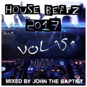 House Beatz 2017 Vol 15 Mixed By John The Baptist
