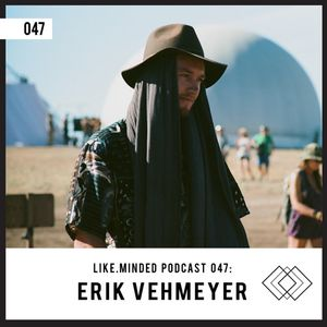 Like.Minded Podcast 047: Erik Vehmeyer
