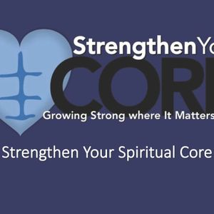 Strengthen Your Spiritual Core (Audio)