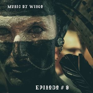 Music By Wisqo  - Episode 9