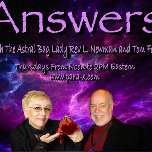 Answers w The Astral Bag Lady 07-27-17