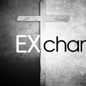 EXchange par 3 by Lead Pastor Todd Starnes (Freedom from Guilt, Regret, & Shame)