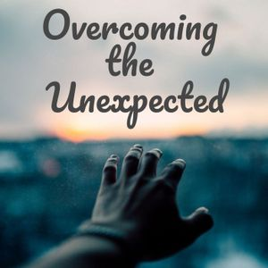 Overcoming the Unexpected
