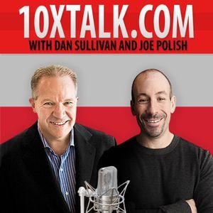 Procrastination Priority with Dan Sullivan - 10x Talks #117