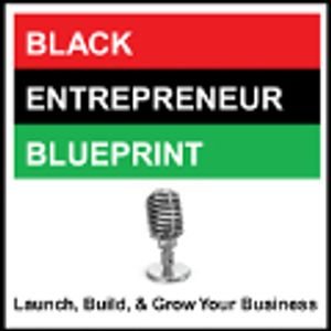 Black Entrepreneur Blueprint: 182 - Jay Jones - How To Protect Your Work With Patents Trademarks Cop