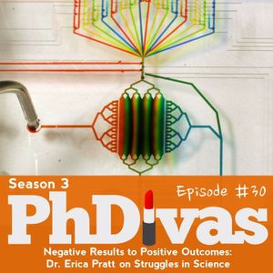 S03E30 | Negative Results to Positive Outcomes: Dr. Erica Pratt on Struggles in Science