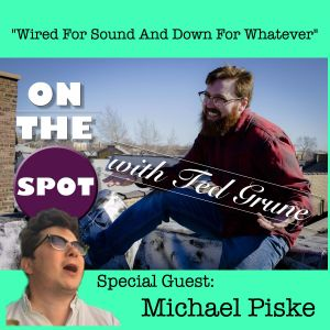 OTS S3 Ep. 5 Wired For Sound And Down For Whatever W. Michael Piske - 6:26:17, 7.31 PM