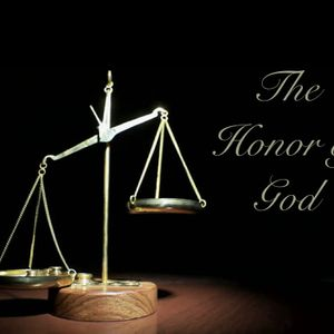 07/09/17 – The Honor of God – Part 5 (1 of 2)