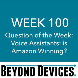 Week 100 – QotW – Voice And Amazon