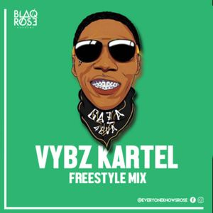 Blaqrose Supreme Presents - Vybz Kartel Freestyle Birthday Mix